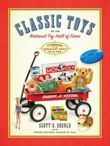 Classic Toys of the National Toy Hall of Fame book